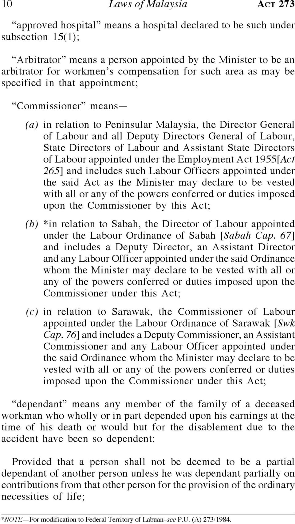 Labour, State Directors of Labour and Assistant State Directors of Labour appointed under the Employment Act 1955[Act 265] and includes such Labour Officers appointed under the said Act as the