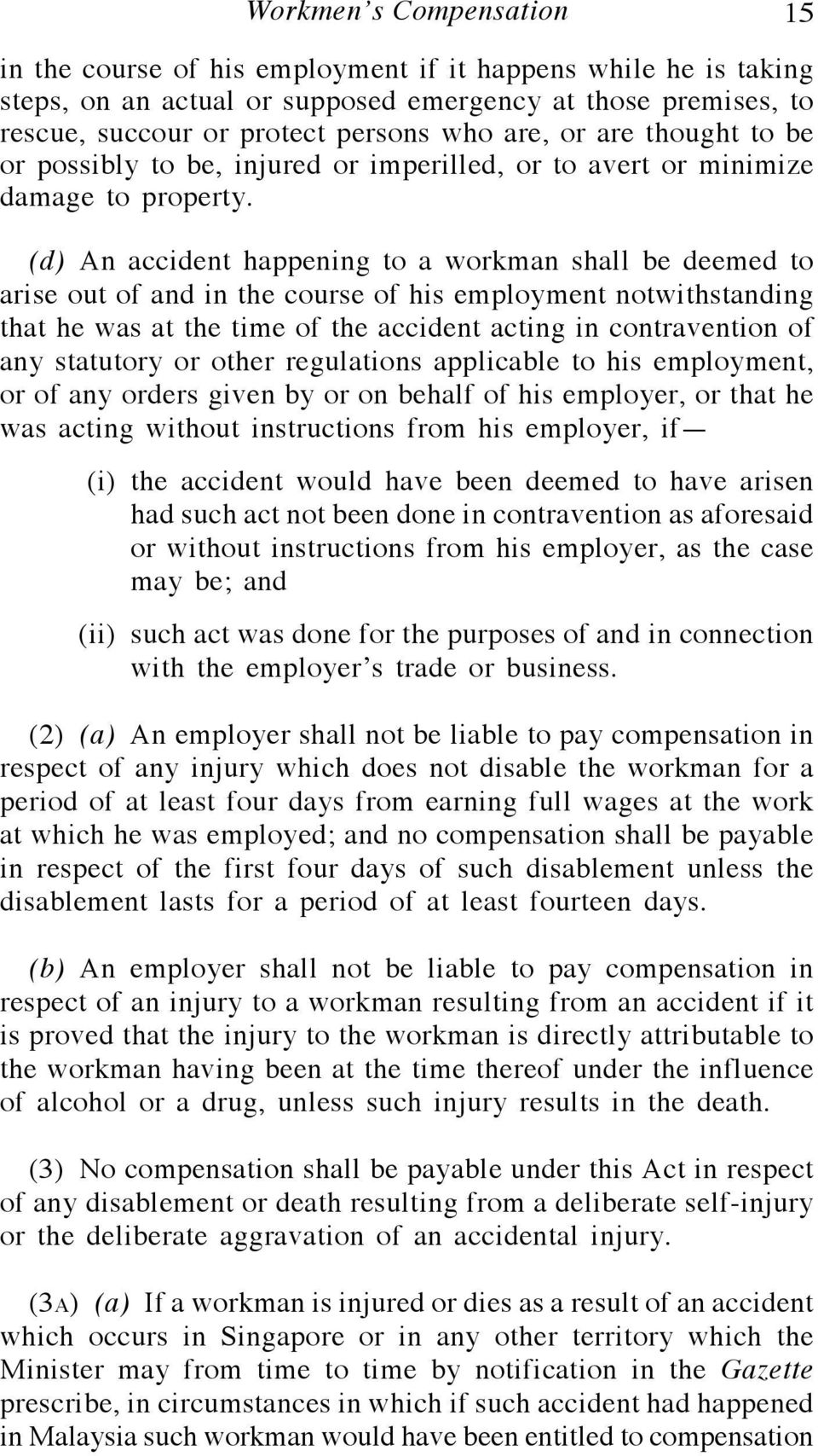 (d) An accident happening to a workman shall be deemed to arise out of and in the course of his employment notwithstanding that he was at the time of the accident acting in contravention of any