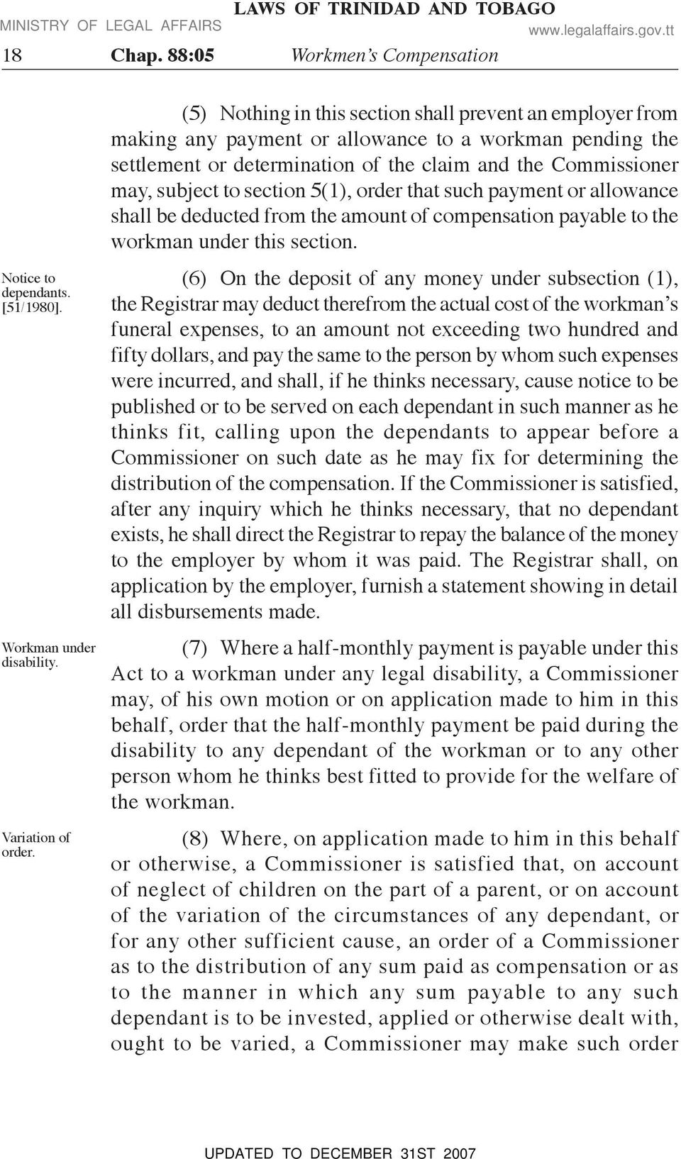 section 5(1), order that such payment or allowance shall be deducted from the amount of compensation payable to the workman under this section.