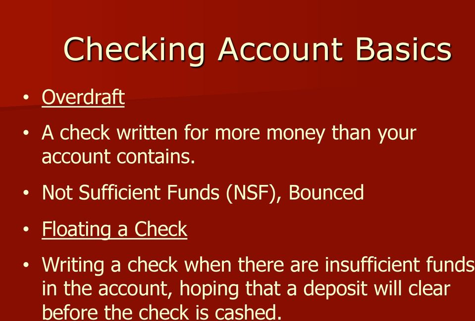 Not Sufficient Funds (NSF), Bounced Floating a Check Writing a