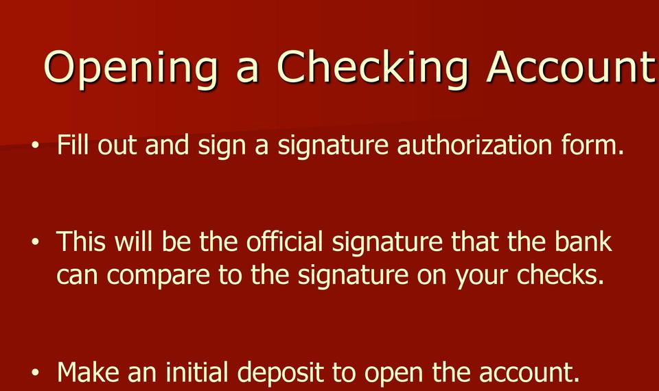 This will be the official signature that the bank can