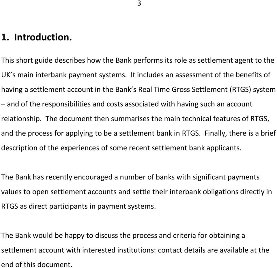 account relationship. The document then summarises the main technical features of RTGS, and the process for applying to be a settlement bank in RTGS.