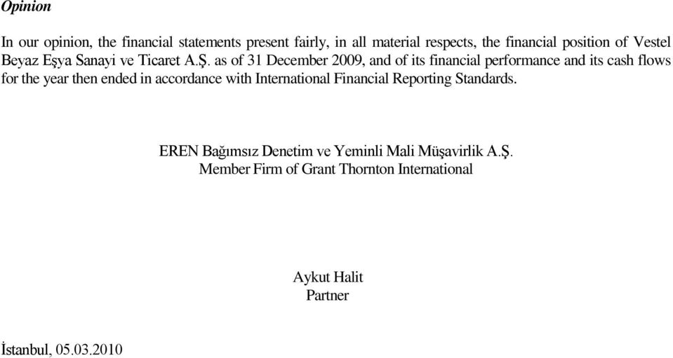 as of 31 December 2009, and of its financial performance and its cash flows for the year then ended in accordance