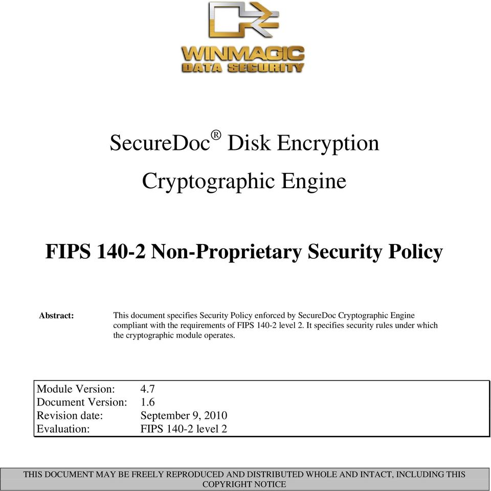 It specifies security rules under which the cryptographic module operates. Module Version: 4.7 Document Version: 1.