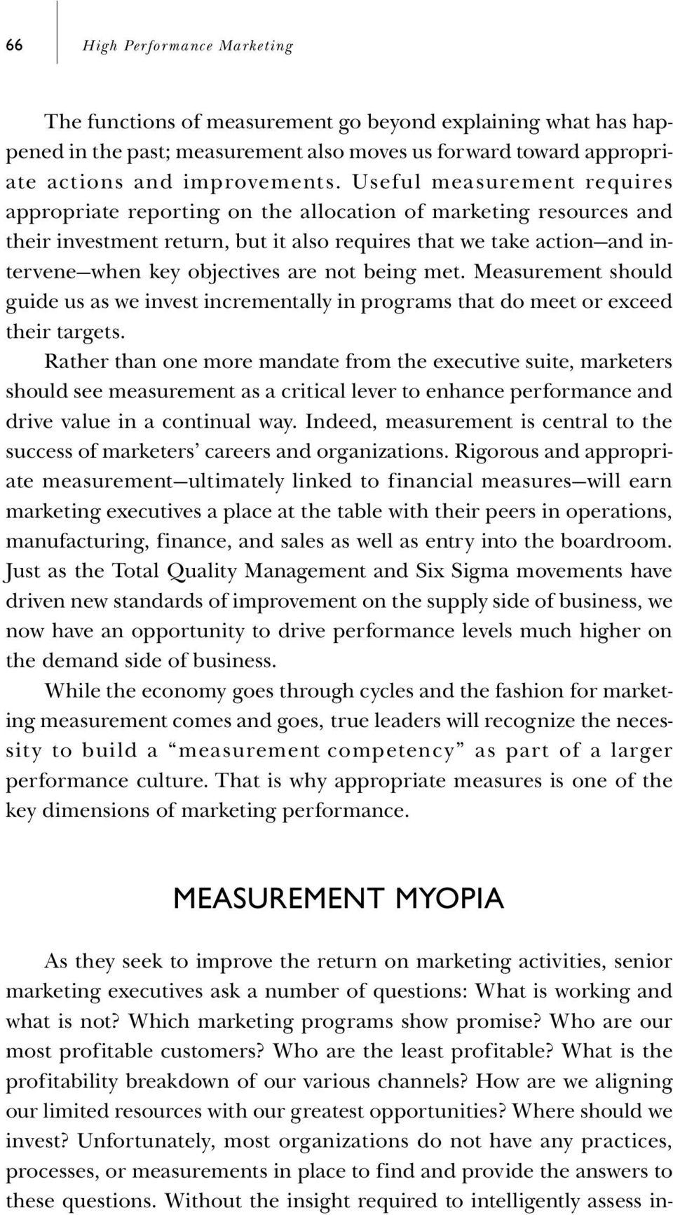 not being met. Measurement should guide us as we invest incrementally in programs that do meet or exceed their targets.