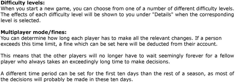 Multiplayer mode/fines: You can determine how long each player has to make all the relevant changes.