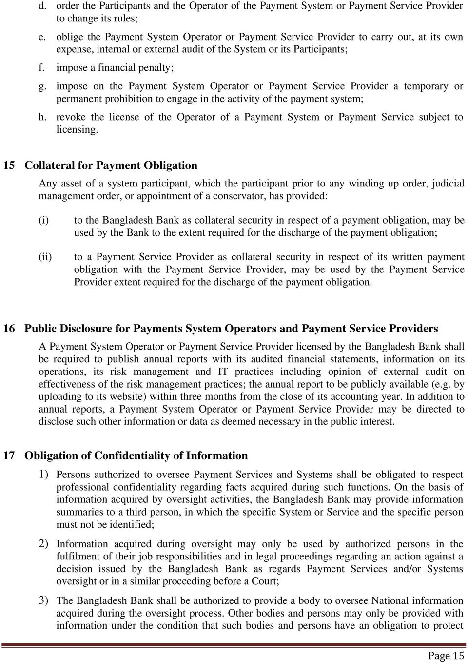 impose on the Payment System Operator or Payment Service Provider a temporary or permanent prohibition to engage in the activity of the payment system; h.