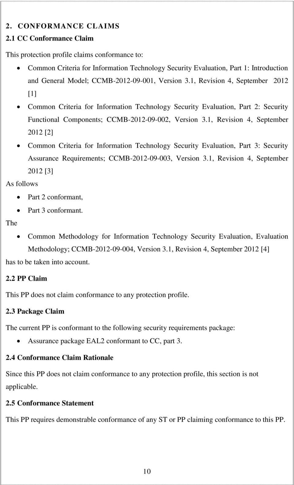 3.1, Revision 4, September 2012 [1] Common Criteria for Information Technology Security Evaluation, Part 2: Security Functional Components; CCMB-2012-09-002, Version 3.