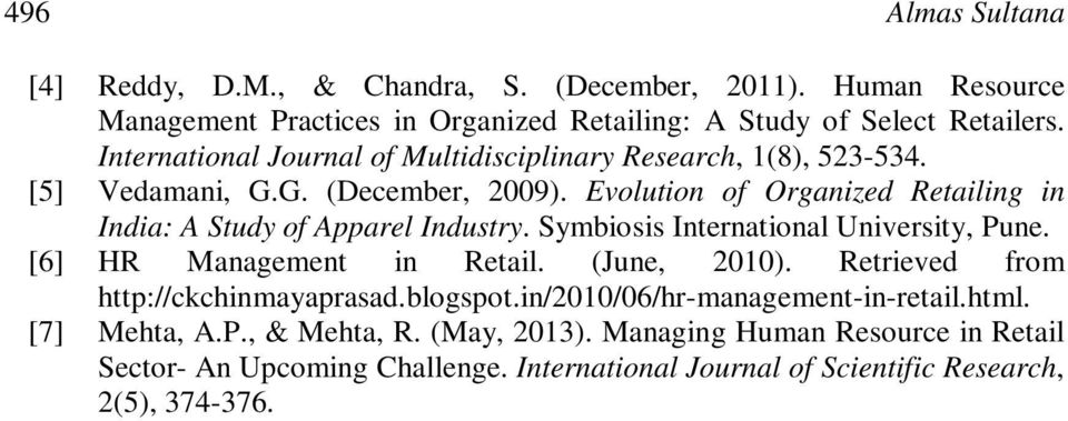 Evolution of Organized Retailing in India: A Study of Apparel Industry. Symbiosis International University, Pune. [6] HR Management in Retail. (June, 2010).