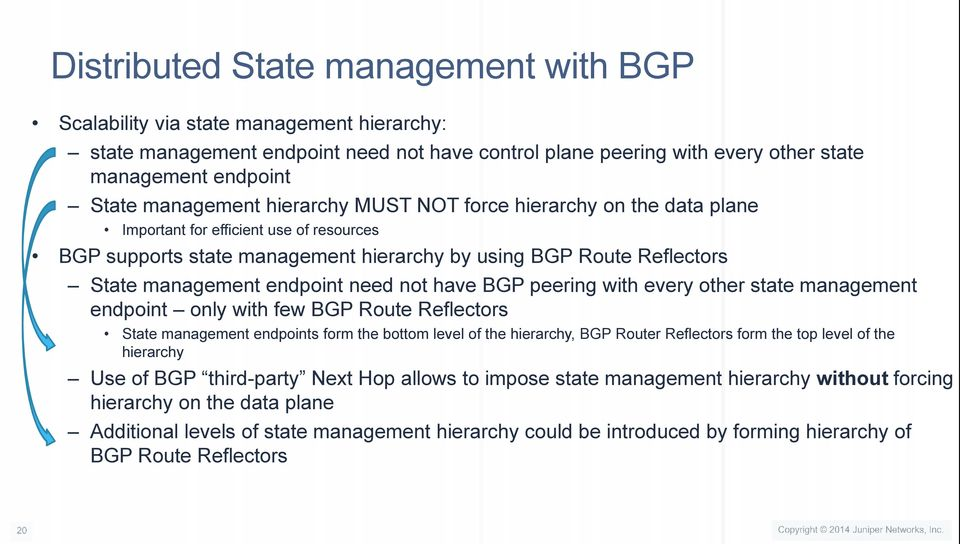 endpoint need not have BGP peering with every other state management endpoint only with few BGP Route Reflectors State management endpoints form the bottom level of the hierarchy, BGP Router