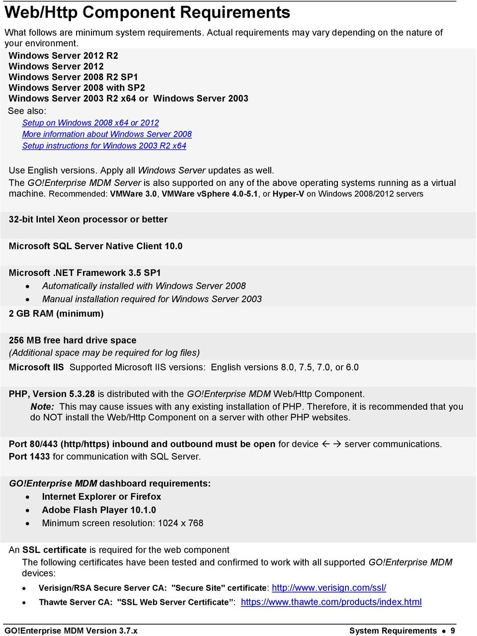 information about Windows Server 2008 Setup instructions for Windows 2003 R2 x64 Use English versions. Apply all Windows Server updates as well. The GO!