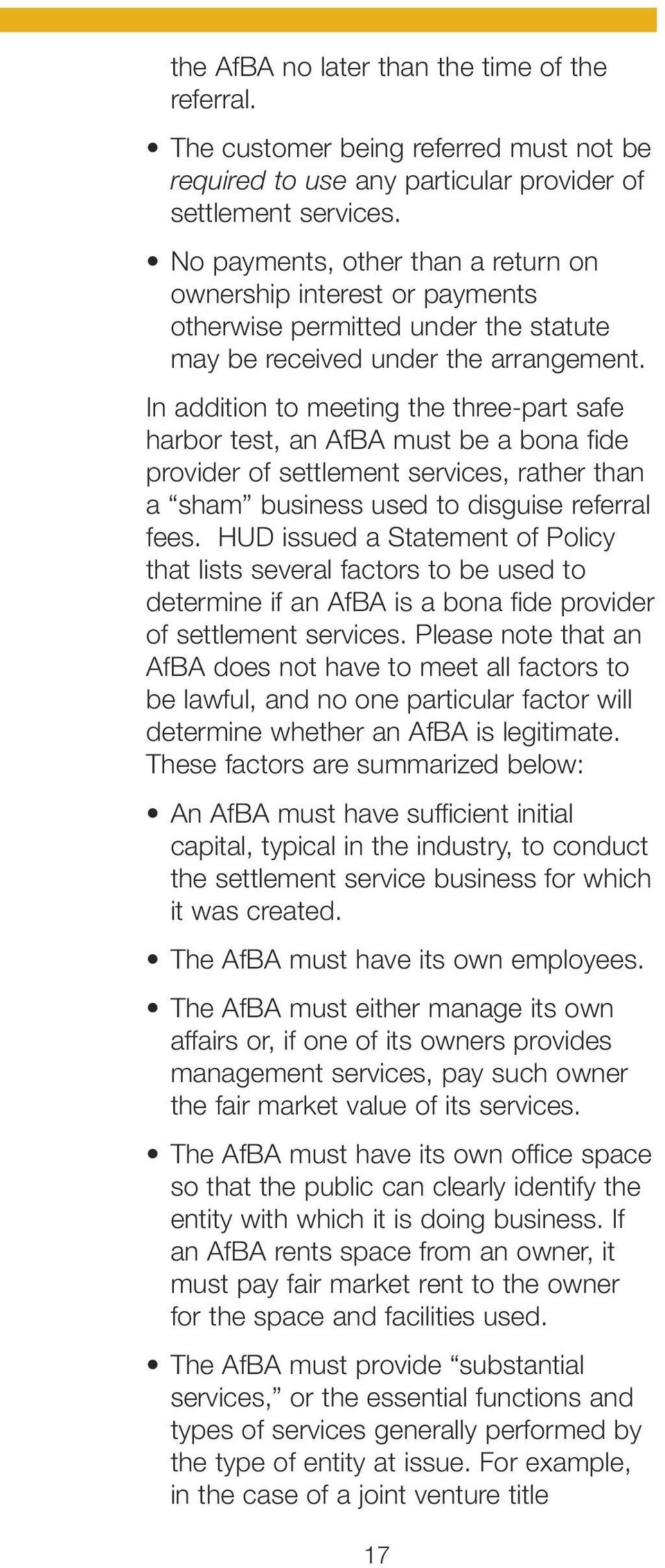 In addition to meeting the three-part safe harbor test, an AfBA must be a bona fide provider of settlement services, rather than a sham business used to disguise referral fees.