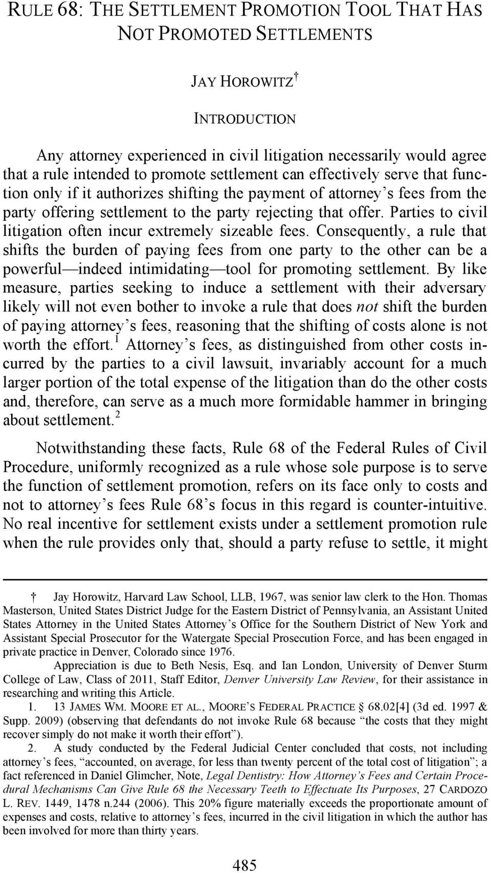 Parties to civil litigation often incur extremely sizeable fees.