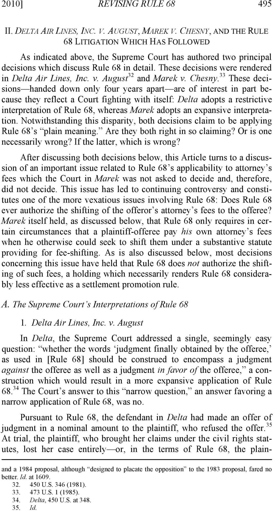These decisions were rendered in Delta Air Lines, Inc. v. August 32 and Marek v. Chesny.