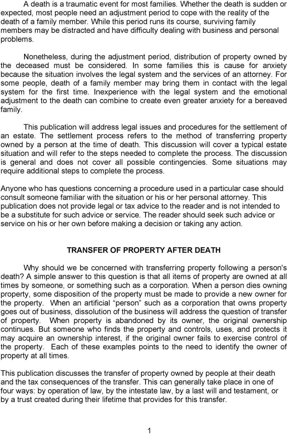 Nonetheless, during the adjustment period, distribution of property owned by the deceased must be considered.