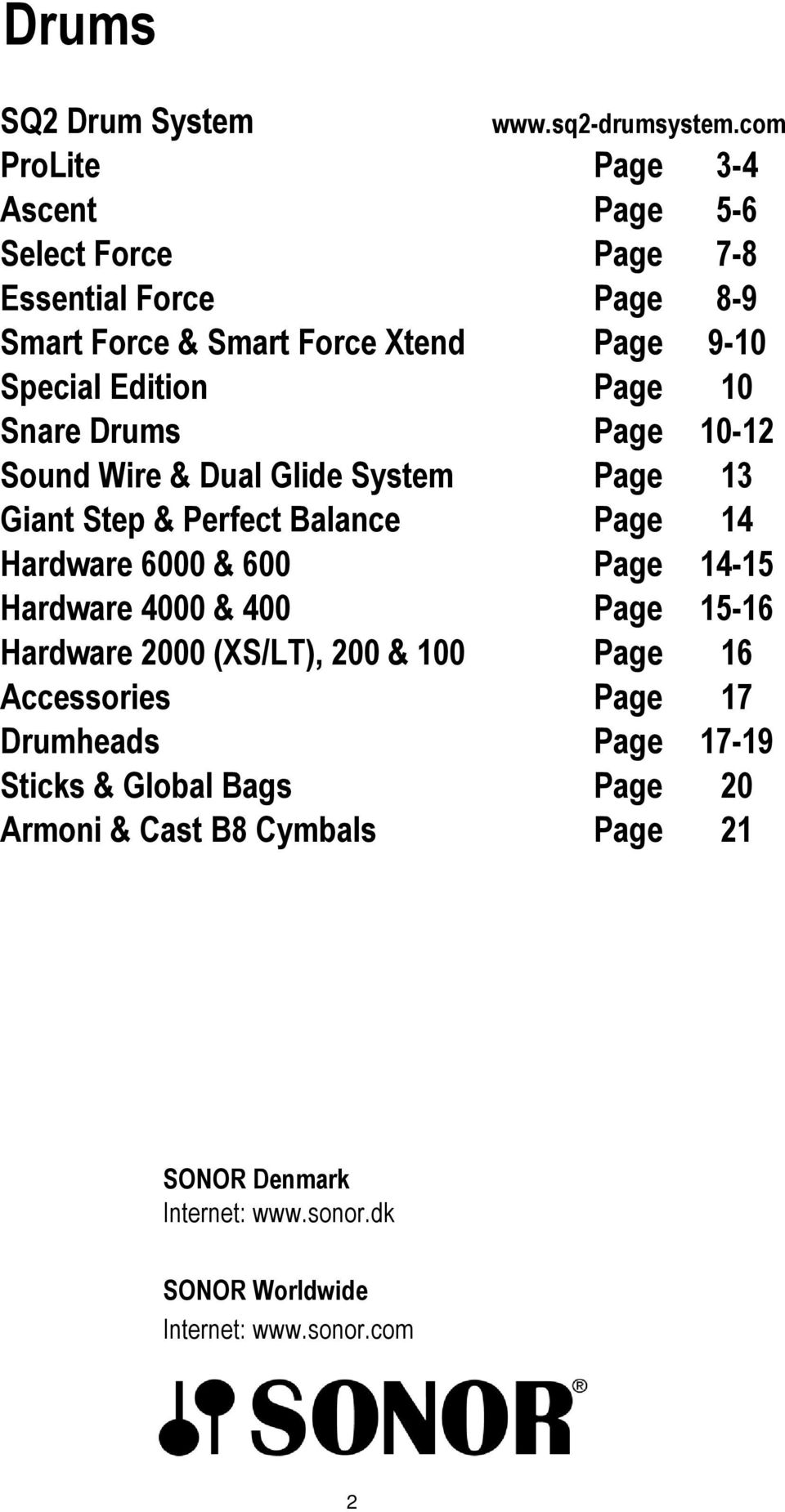 Page 14-15 Hardware 4000 & 400 Page 15-16 Hardware 2000 (XS/LT), 200 & 100 Page 16 Accessories Page 17 Drumheads Page 17-19 Sticks & Global