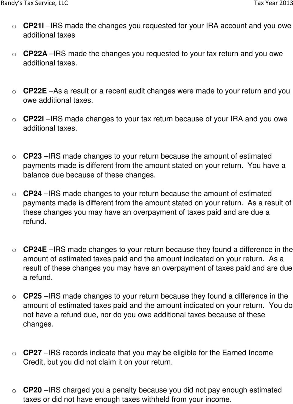 o CP23 IRS made changes to your return because the amount of estimated payments made is different from the amount stated on your return. You have a balance due because of these changes.