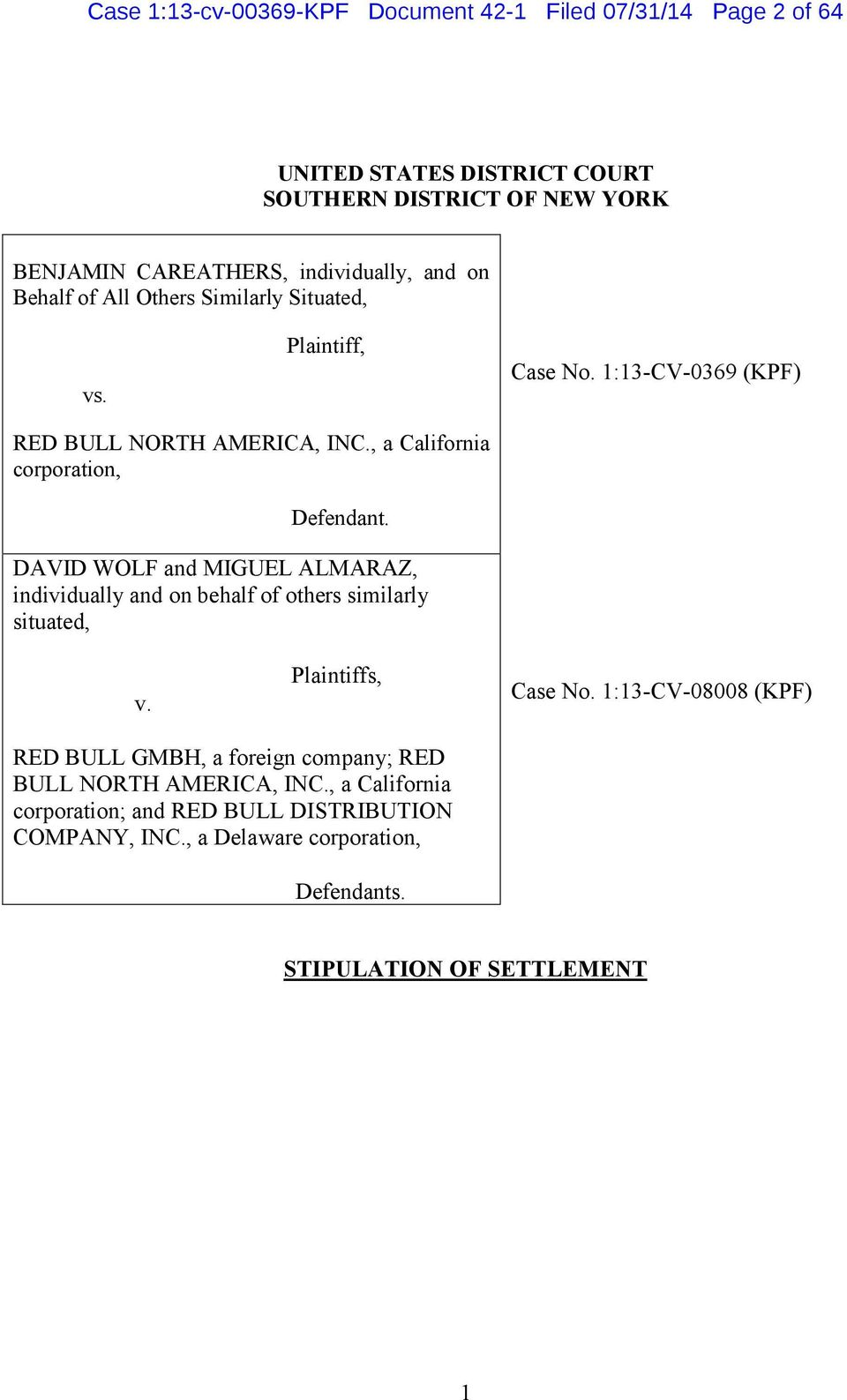 DAVID WOLF and MIGUEL ALMARAZ, individually and on behalf of others similarly situated, v. Plaintiffs, Case No.