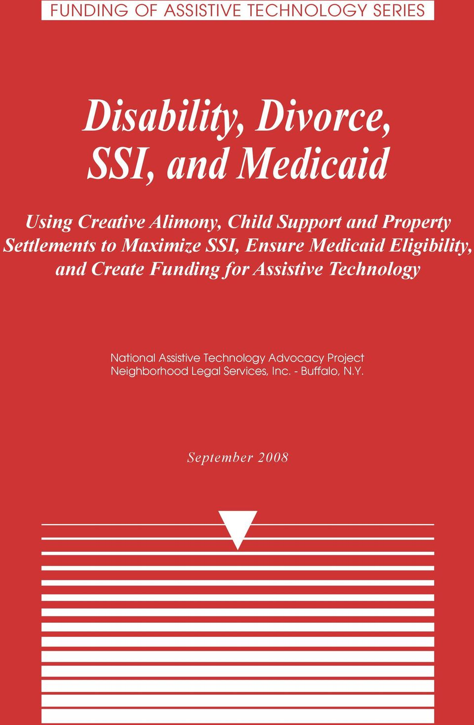 Medicaid Eligibility, and Create Funding for Assistive Technology National Assistive