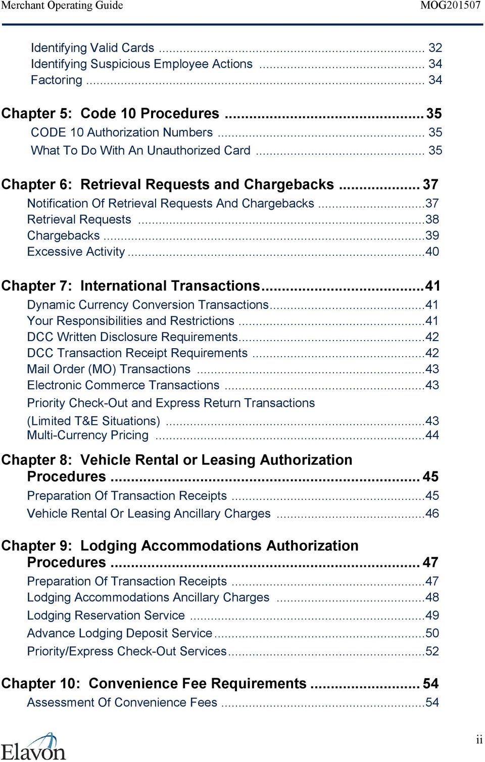 ..40 Chapter 7: International Transactions...41 Dynamic Currency Conversion Transactions...41 Your Responsibilities and Restrictions...41 DCC Written Disclosure Requirements.