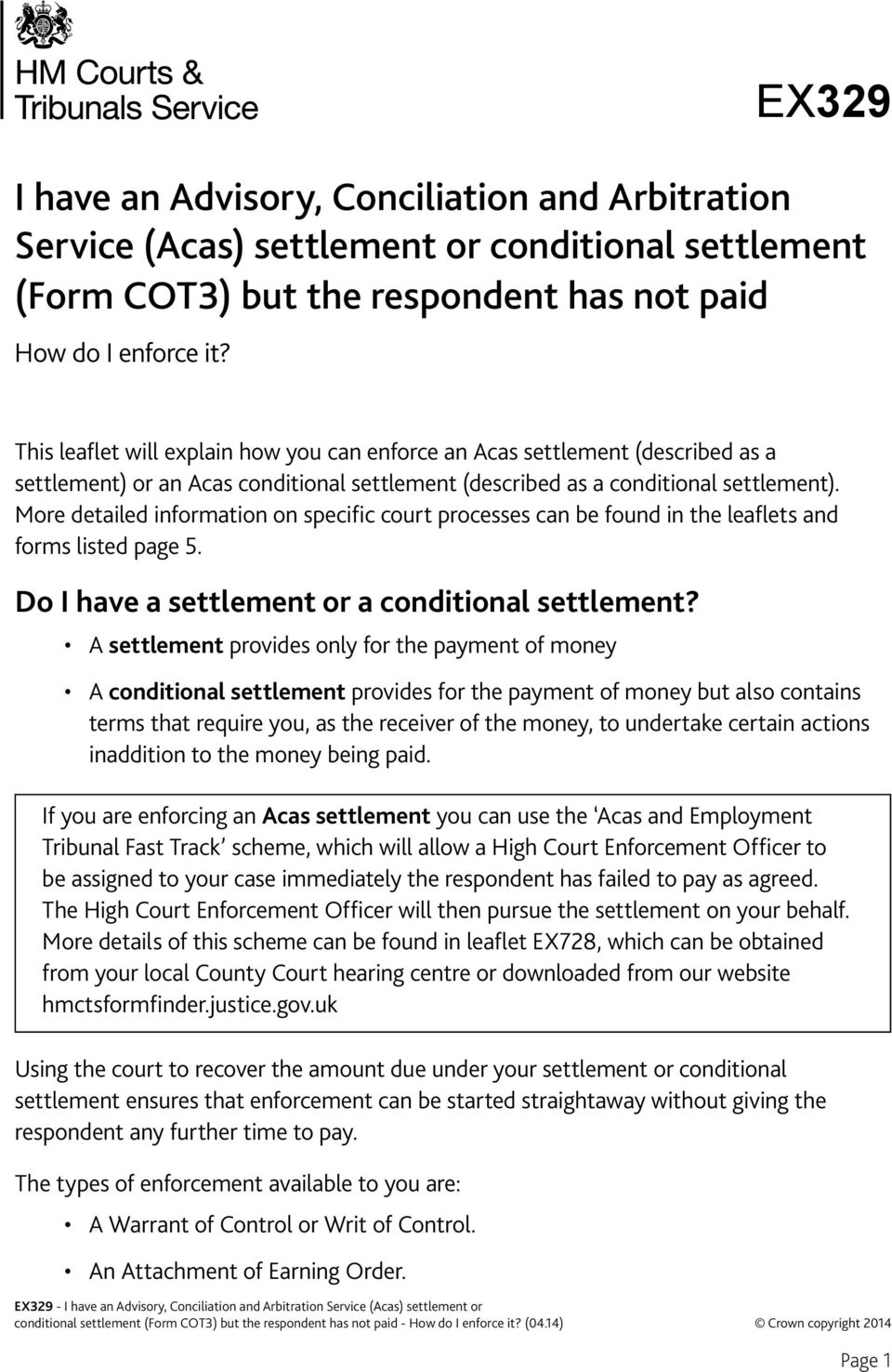 More detailed information on specific court processes can be found in the leaflets and forms listed page 5. Do I have a settlement or a conditional settlement?