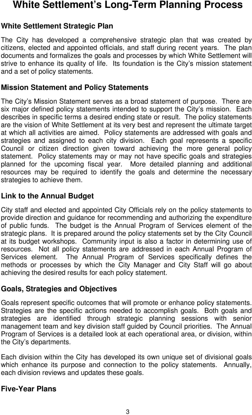 Its foundation is the City s mission statement and a set of policy statements. Mission Statement and Policy Statements The City s Mission Statement serves as a broad statement of purpose.