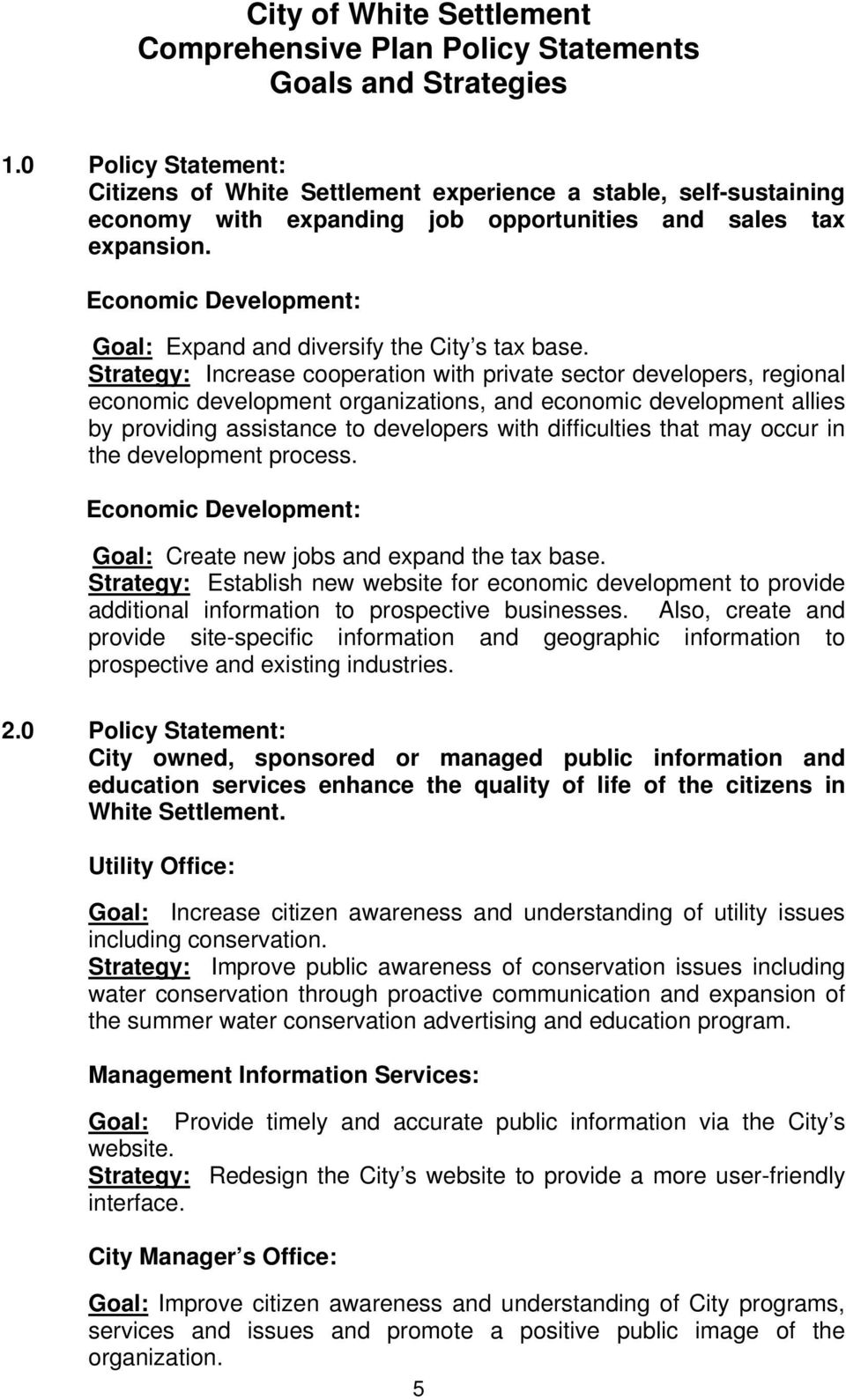 Economic Development: Goal: Expand and diversify the City s tax base.
