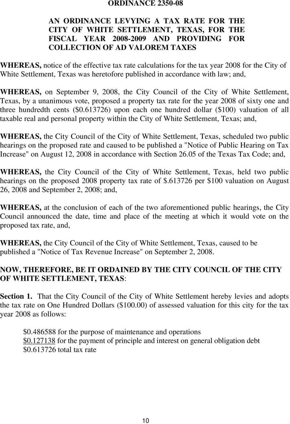 the City of White Settlement, Texas, by a unanimous vote, proposed a property tax rate for the year 2008 of sixty one and three hundredth cents ($0.