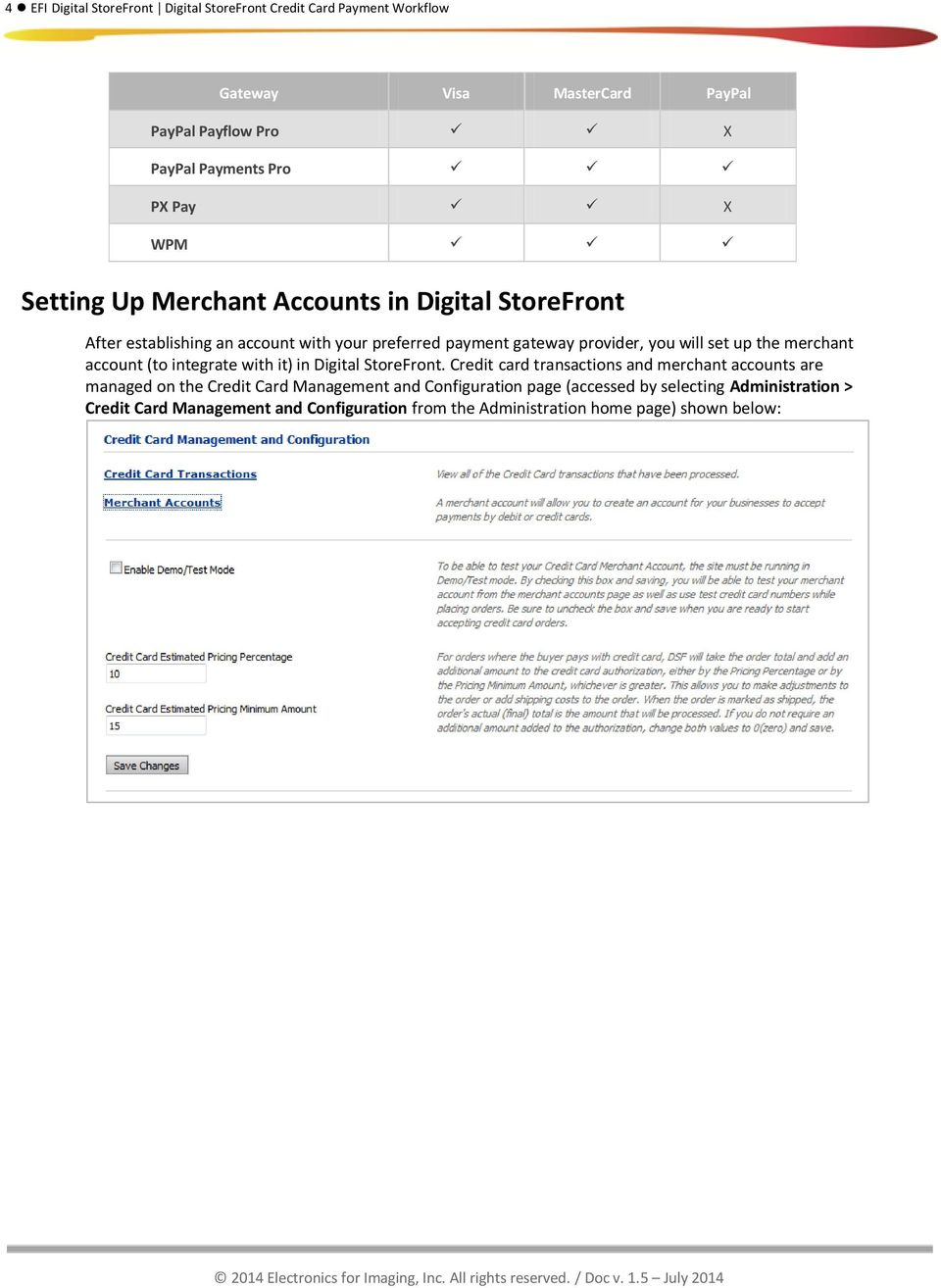 the merchant account (to integrate with it) in Digital StoreFront.