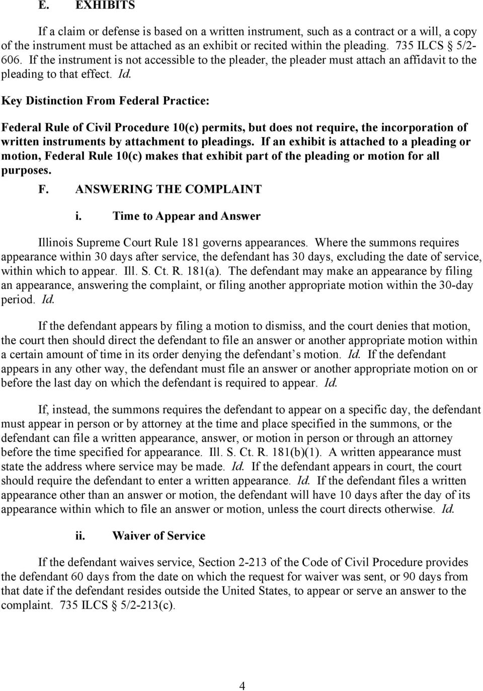 Key Distinction From Federal Practice: Federal Rule of Civil Procedure 10(c) permits, but does not require, the incorporation of written instruments by attachment to pleadings.