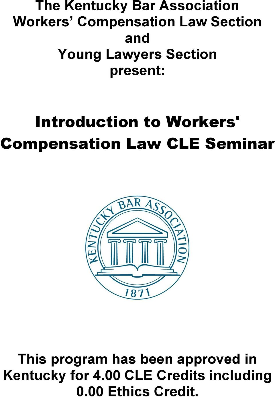Workers' Compensation Law CLE Seminar This program has been