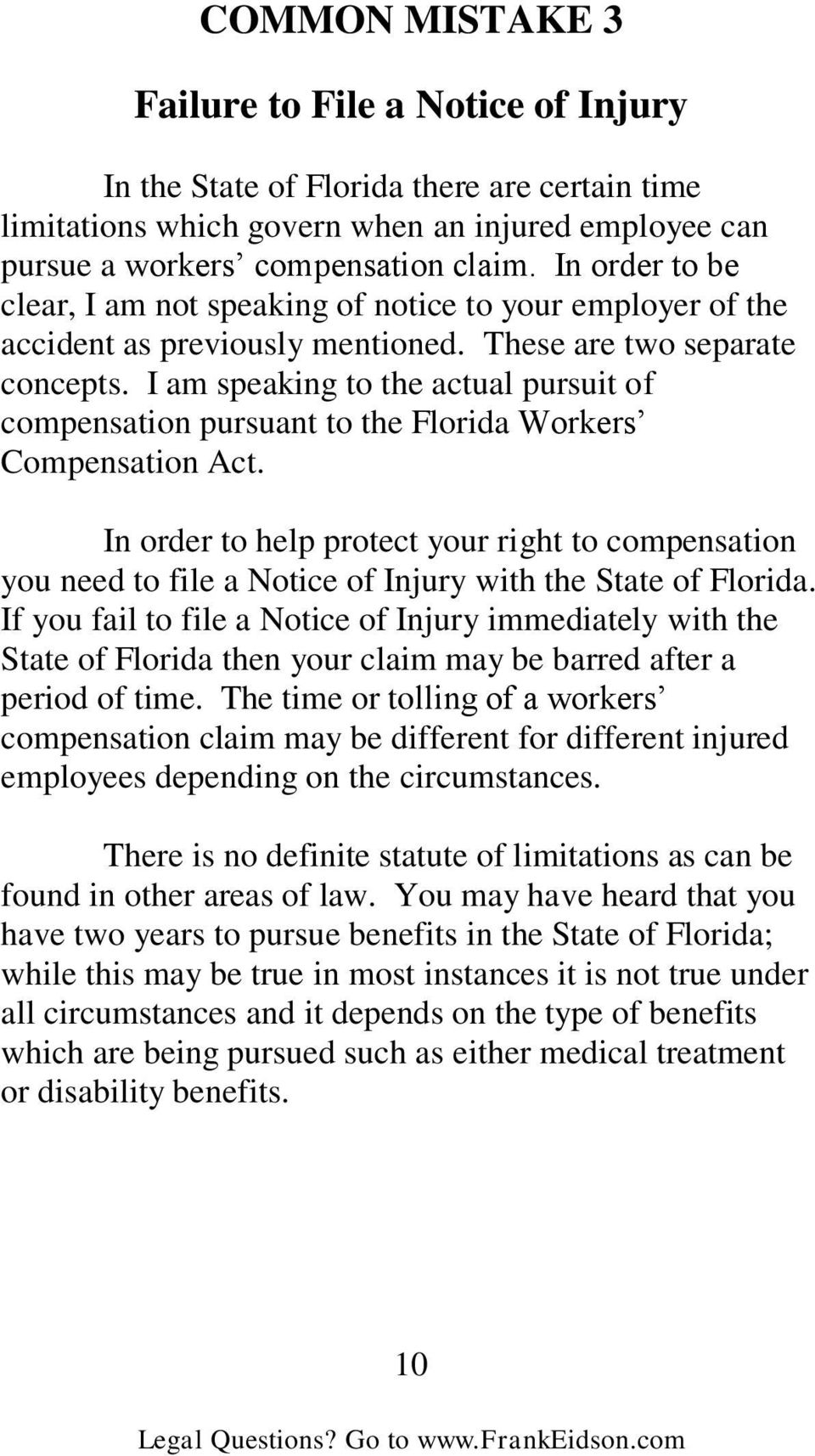 I am speaking to the actual pursuit of compensation pursuant to the Florida Workers Compensation Act.