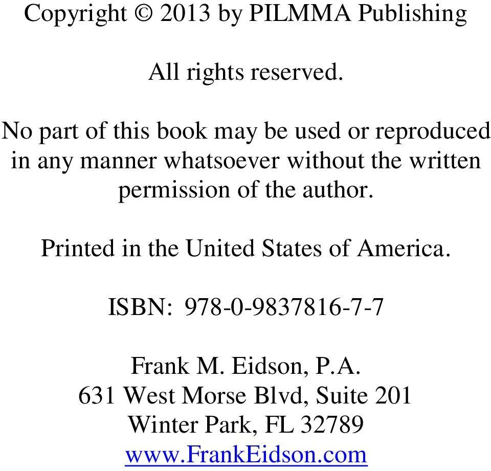 written permission of the author. Printed in the United States of America.