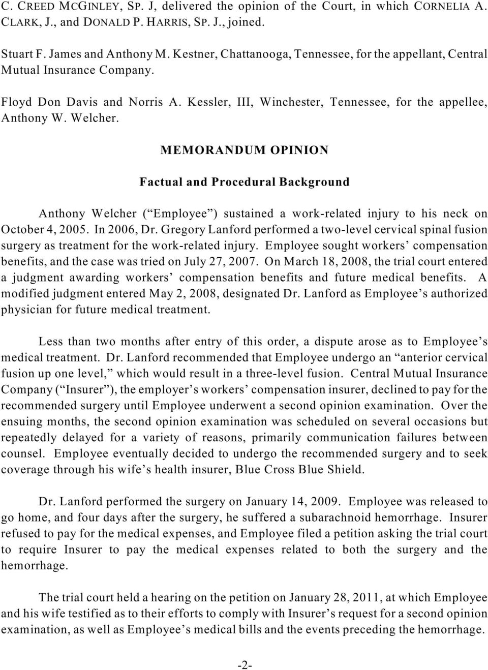 MEMORANDUM OPINION Factual and Procedural Background Anthony Welcher ( Employee ) sustained a work-related injury to his neck on October 4, 2005. In 2006, Dr.