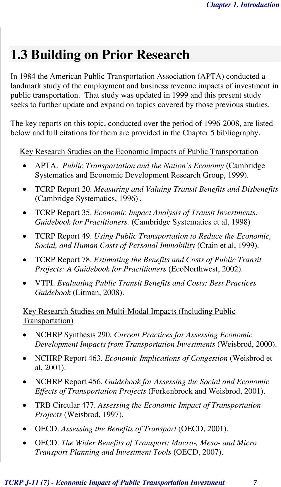 transportation. That study was updated in 1999 and this present study seeks to further update and expand on topics covered by those previous studies.