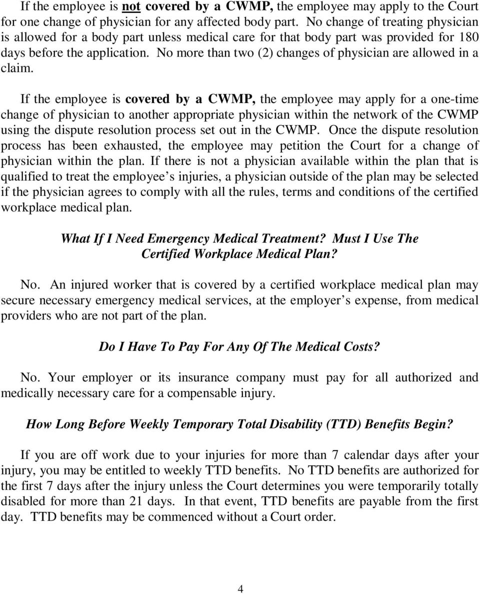 No more than two (2) changes of physician are allowed in a claim.