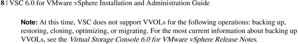 VSC does not support VVOLs for the following operations: backing up, restoring,