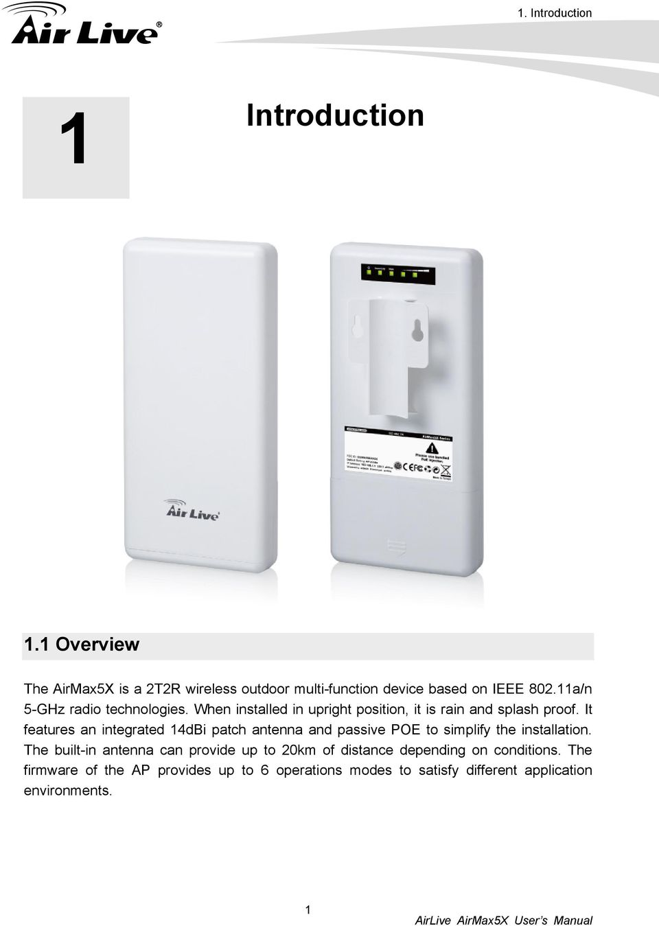 It features an integrated 14dBi patch antenna and passive POE to simplify the installation.