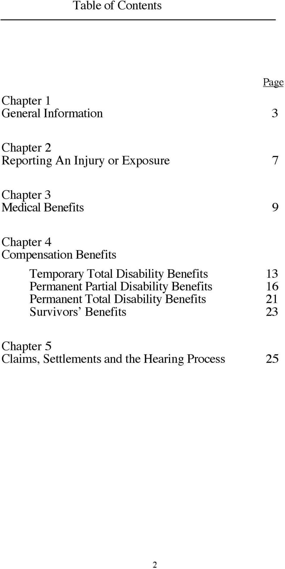 Disability Benefits 13 Permanent Partial Disability Benefits 16 Permanent Total