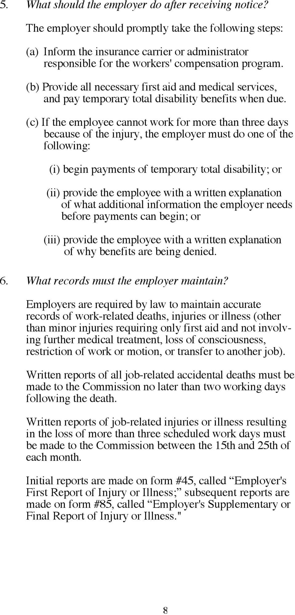 (b) Provide all necessary first aid and medical services, and pay temporary total disability benefits when due.