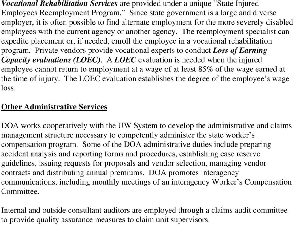The reemployment specialist can expedite placement or, if needed, enroll the employee in a vocational rehabilitation program.