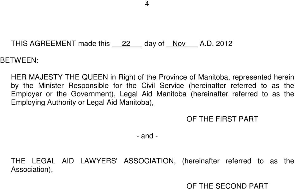 Responsible for the Civil Service (hereinafter referred to as the Employer or the Government), Legal Aid Manitoba