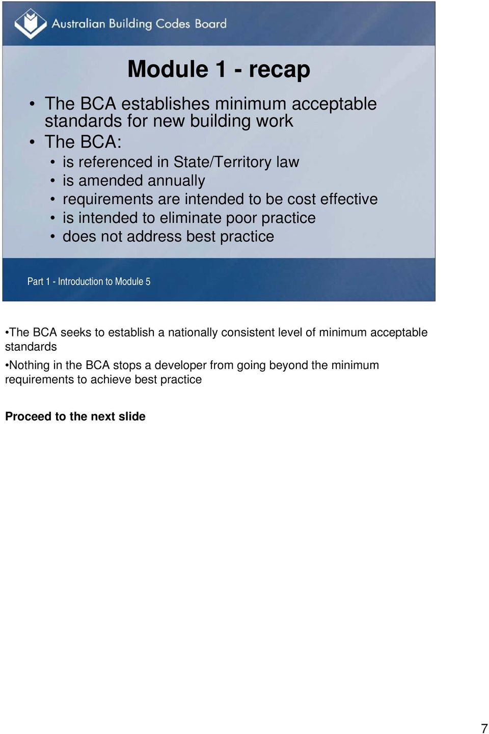 practice does not address best practice Part 1 - Introduction to Module 5 The BCA seeks to establish a nationally consistent