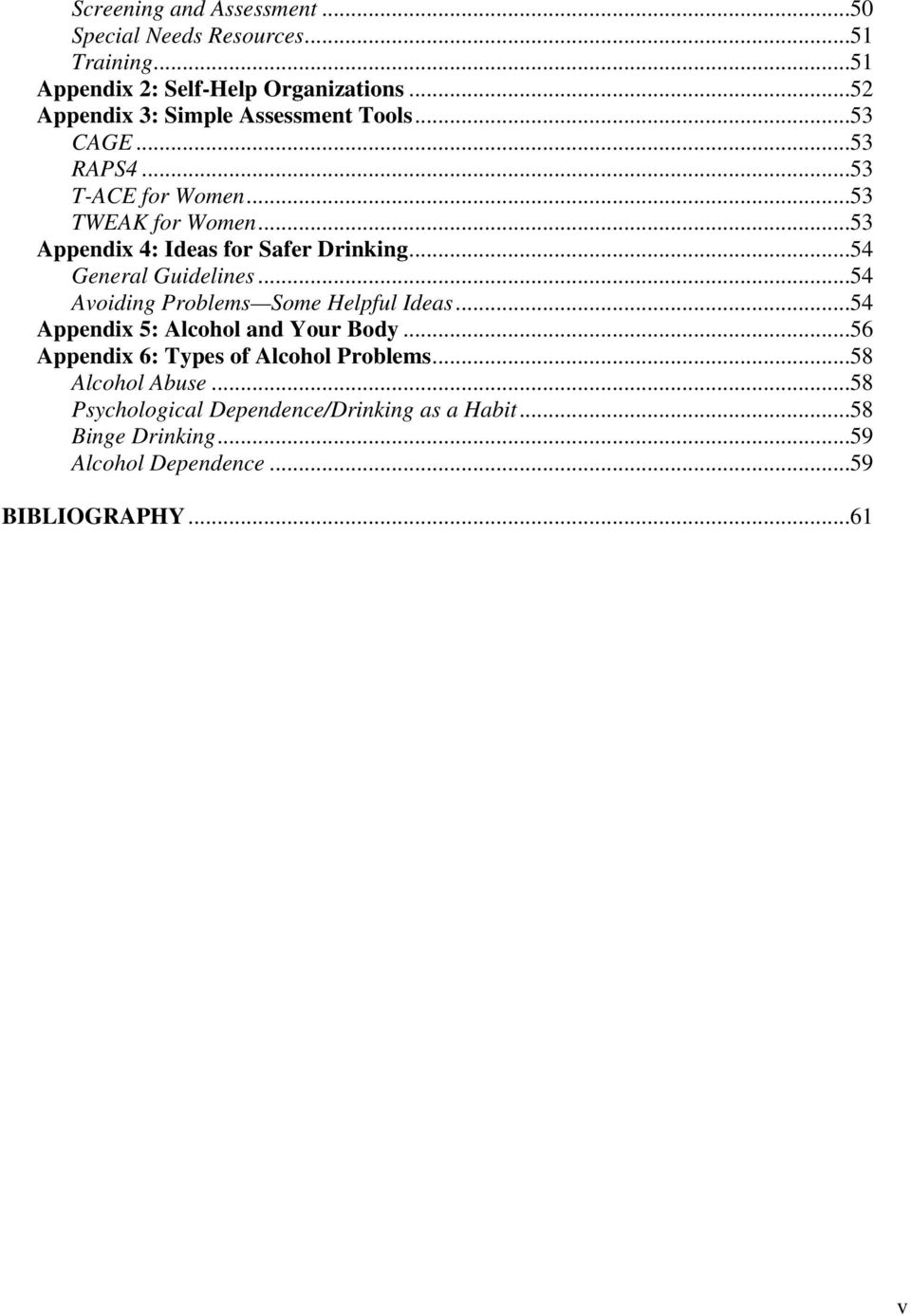 ..53 Appendix 4: Ideas for Safer Drinking...54 General Guidelines...54 Avoiding Problems Some Helpful Ideas.