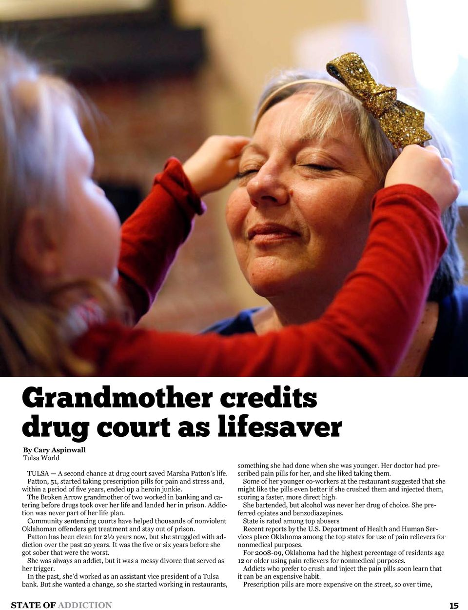 The Broken Arrow grandmother of two worked in banking and catering before drugs took over her life and landed her in prison. Addiction was never part of her life plan.