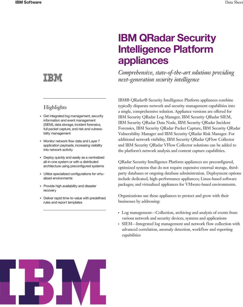 into network activity Deploy quickly and easily as a centralized system or with a distributed architecture using preconfigured systems Utilize specialized configurations for virtualized environments