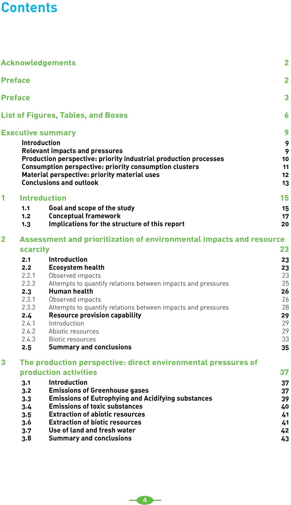 1 Goal and scope of the study 15 1.2 Conceptual framework 17 1.3 Implications for the structure of this report 20 2 Assessment and prioritization of environmental impacts and resource scarcity 23 2.
