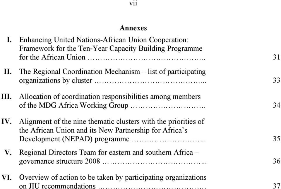Allocation of coordination responsibilities among members of the MDG Africa Working Group 34 IV.