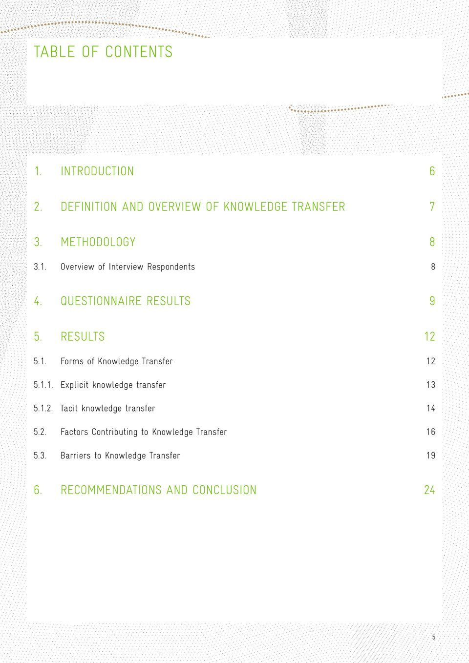 1.1. Explicit knowledge transfer 13 5.1.2. Tacit knowledge transfer 14 5.2. Factors Contributing to Knowledge Transfer 16 5.