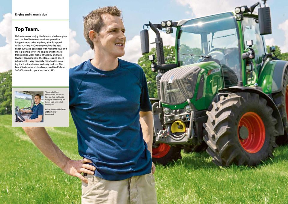 The stepless Vario speed adjustment is very precisely coordinated, making the tractor pleasant and easy to drive.